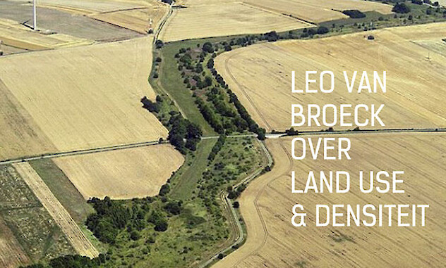 Prof. Leo Van Broeck over Land use & Densiteit - BVA STANDPUNT